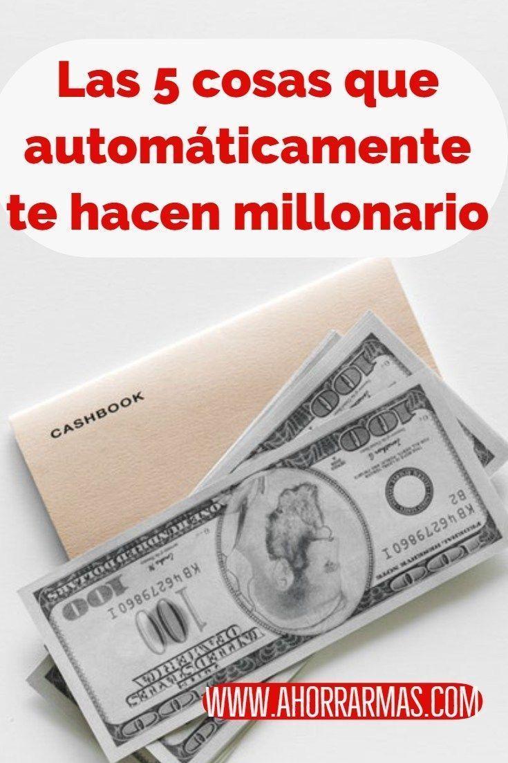 Las 5 Cosas Que Automáticamente Te Hacen Millonario In 2020 Money Saving Tips Love Book Quotes Online Training Business