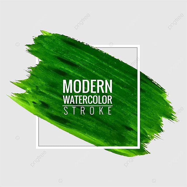 Modern Green Stroke Watercolor Background Brush Effect Vector And Png Watercolor Background Watercolor Design Backgrounds Green Watercolor