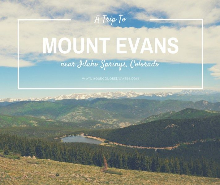 A Trip to Mount Evans near Idaho Springs, #Colorado #hiking #mountains
