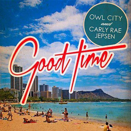 Owl City & Carly Rae Jepsen ~ Good Time