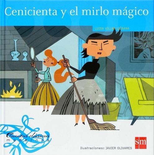 """""""Cenicienta y el mirlo mágico"""" - Luisa Villar Liébana (SM)"""
