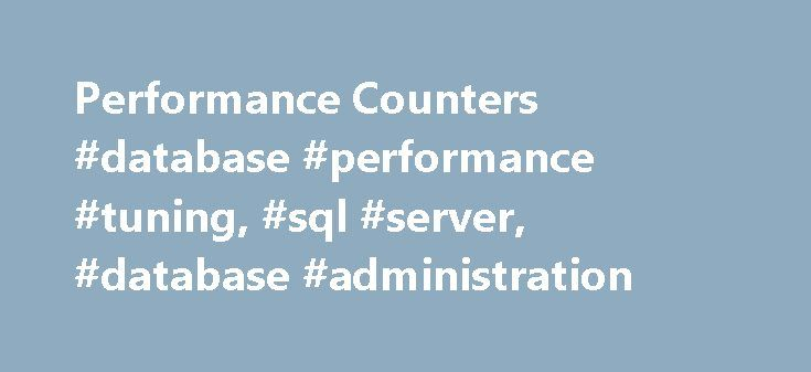 Performance Counters #database #performance #tuning, #sql #server, #database #administration http://sierra-leone.remmont.com/performance-counters-database-performance-tuning-sql-server-database-administration/  # Performance Counters Installing SQL Server adds SQL Server specific performance counters to the Windows 2000 System Monitor (Performance Monitor in Windows NT 4.0). You can use these counters with the standard Win2K or NT performance counters to keep tabs on your system s response…