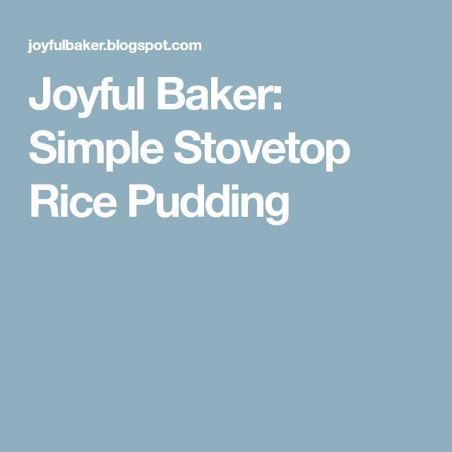 Joyful Baker: Simple Stovetop Rice Pudding