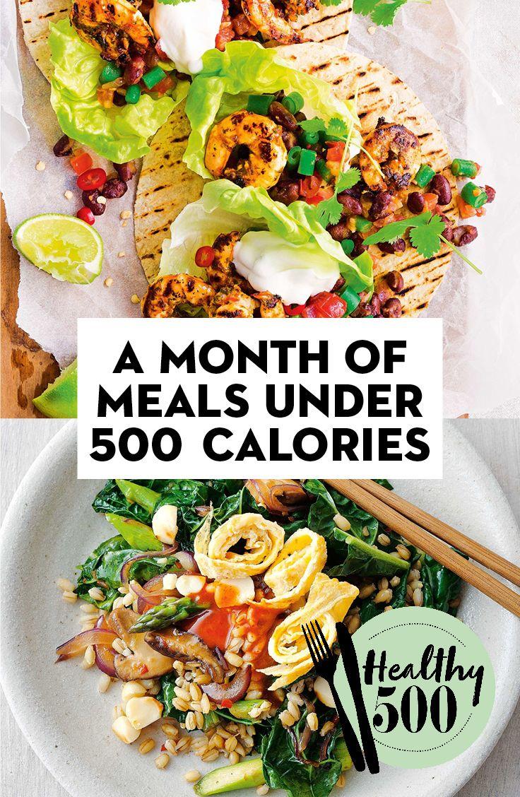 A Month Of Meals Under 500 Calories Per Serve Meals Under 500 Calories Healthy Eating Recipes Healthy Low Calorie Dinner