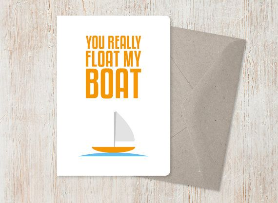 Funny Card. You Really Float My Boat Card. Love Card. Anniversary Card. Valentines day card. Friend Card.