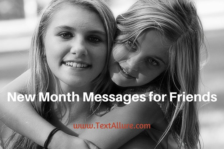 Here is a best collection of Happy New Month Messages for Friends. You need to send that friend of yours a new month text message today. Yeah, You should!