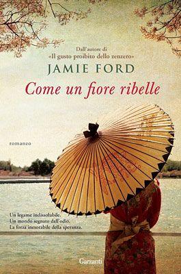 Recensione Come un fiore ribelle di Jamie Ford