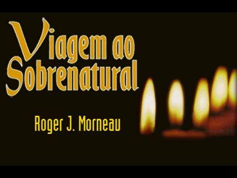 Uma Viagem ao Sobrenatural 1 (Dublado) - Roger Morneau