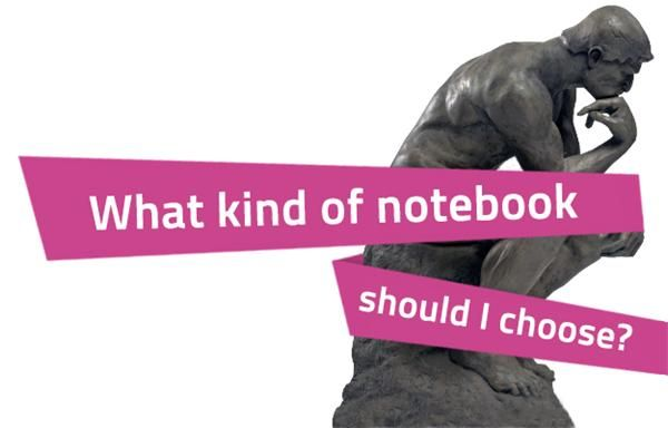 What Kind Of #Notebook Should I Choose?