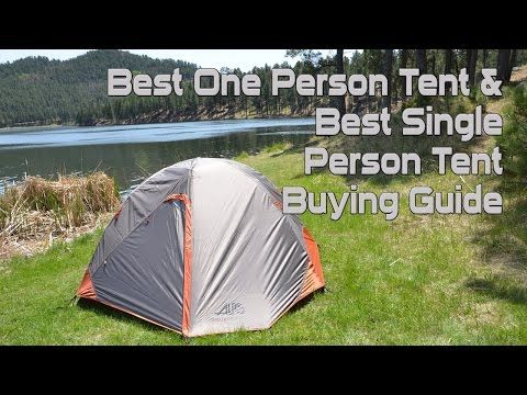 Best One Person Tent Buying Guide