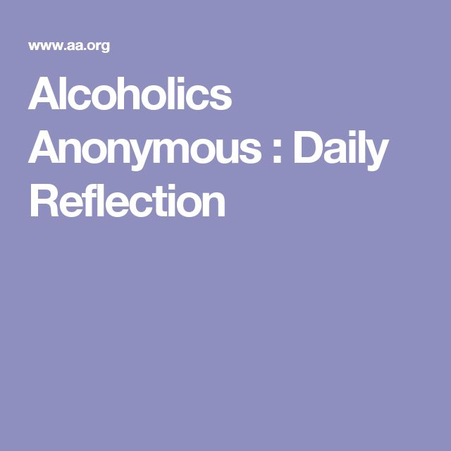 Alcoholics Anonymous : Daily Reflection