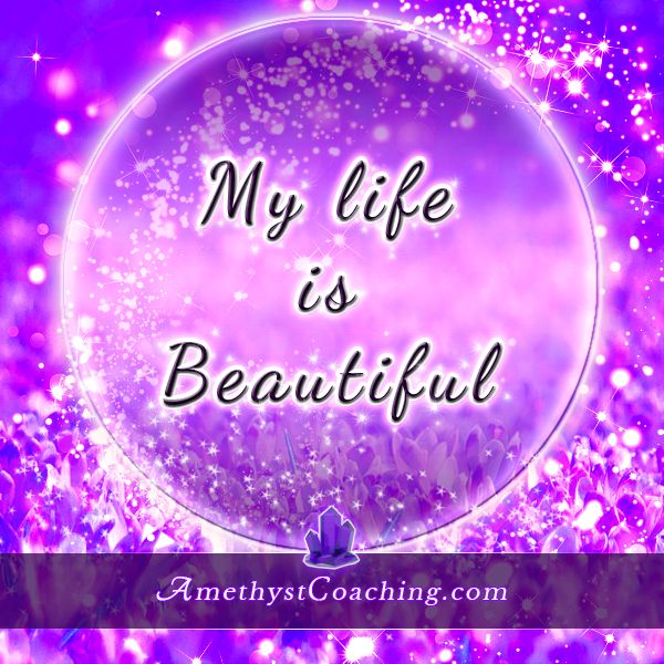 Today's Affirmation: My Life Is Beautiful #affirmation #coaching