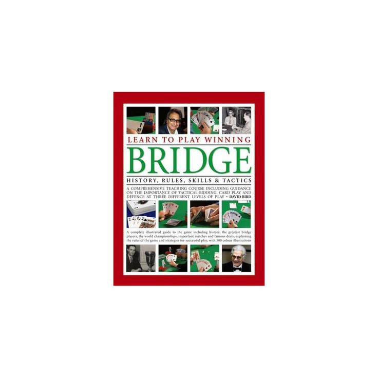 Learn to Play Winning Bridge : History, Rules, Skills & Tactics: a Comprehensive Teaching Course