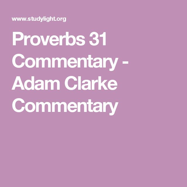 Proverbs 31 Commentary - Adam Clarke Commentary