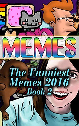 Memes: The Funniest Memes 2016: (Book 2) by [Collins, Sarah]