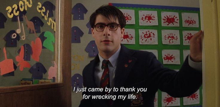 """Rushmore   """"I've come by to thank you for wrecking my life."""""""