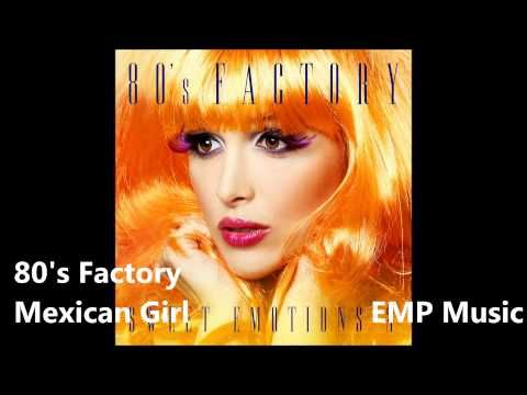 80's Factory - Mexican Girl - YouTube