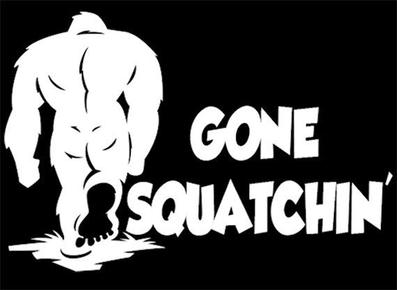 8 Quot Wide Gone Squatchin Vinyl Decal Window Or Wall