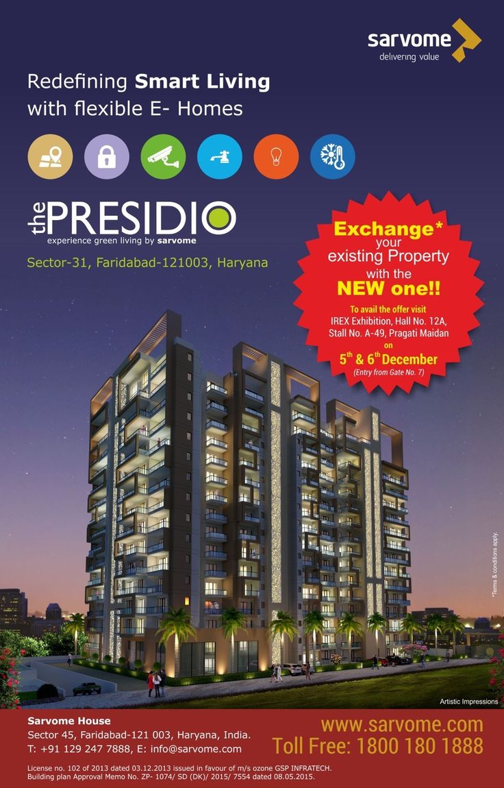 """Do you feel that you are stuck in the rut, with a tacky classic home design? Then, think no more! Sarvome Real Estate Developers have just the right solution for your problem... """"Exchange your old property with a new one at The Presidio by Sarvome."""" To avail this offer-- Pay a visit at IREX Exhibition, Hall No. 12A, Stall No. A-49, Pragati Maidan, on 5th and 6th December… (Entry from Gate No. 7)"""