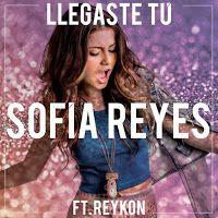 "RADIO   CORAZÓN  MUSICAL  TV: SOFIA REYES LANZA NUEVO SINGLE ""LLEGASTE TU"" FEATU..."