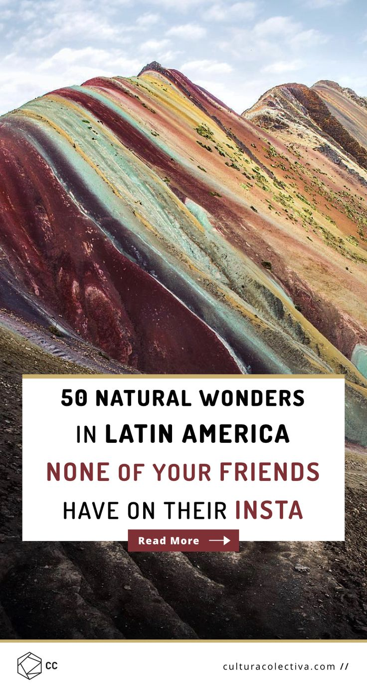 Top natural wonders in Latin America that will fill you with wanderlust and make you want to visit them. Most of them still haven seen many travelers. Vinicunca (Rainbow Mountain), Peru