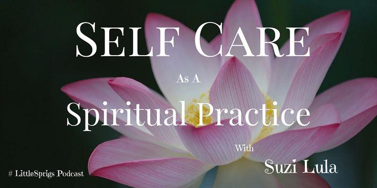 Self Care As A Spiritual Practice