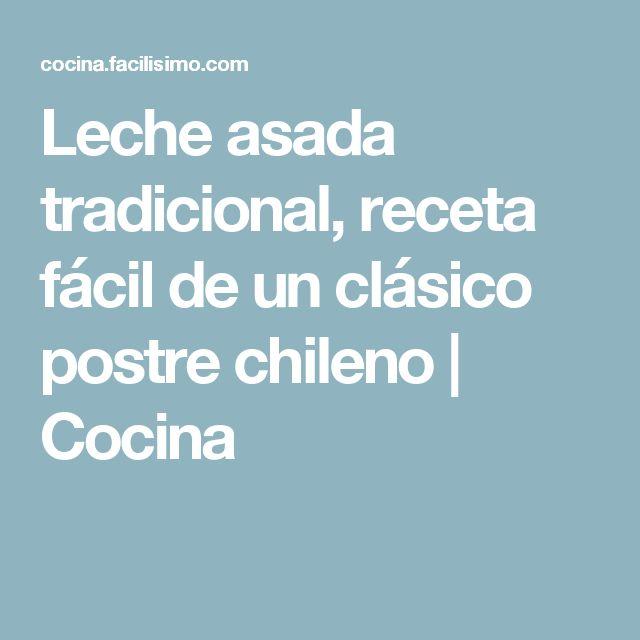 Leche asada tradicional, receta fácil de un clásico postre chileno | Cocina