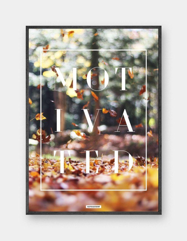 MOTIVATED er en motiverende plakat af KASPERBENJAMIN.