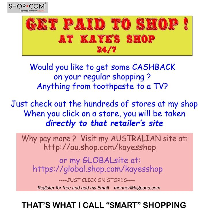 Register for free at my Shop > http://au.shop.com/kayesshop and Get Paid to Shop - Hundred of great #Stores, even #David_Jones Check out special #deals. Save your Cashback to get a free item or save and request payment.
