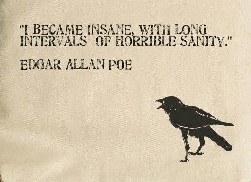 """I became insane"" quote by Edgar Allan poe"