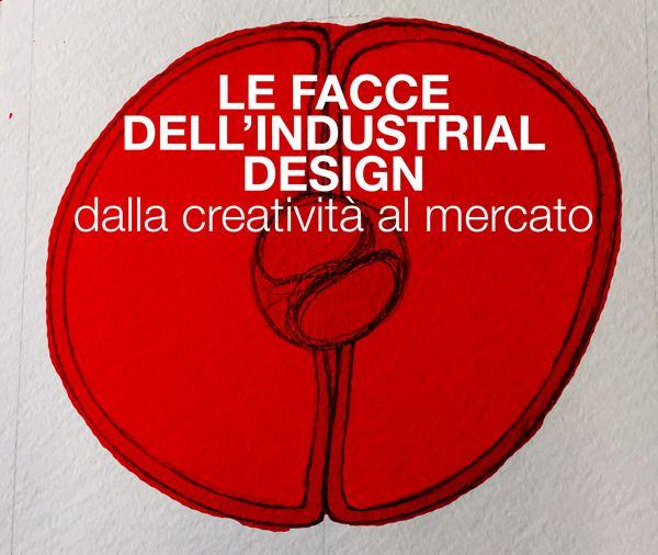 LE FACCE DELL'INDUSTRIAL DESIGN