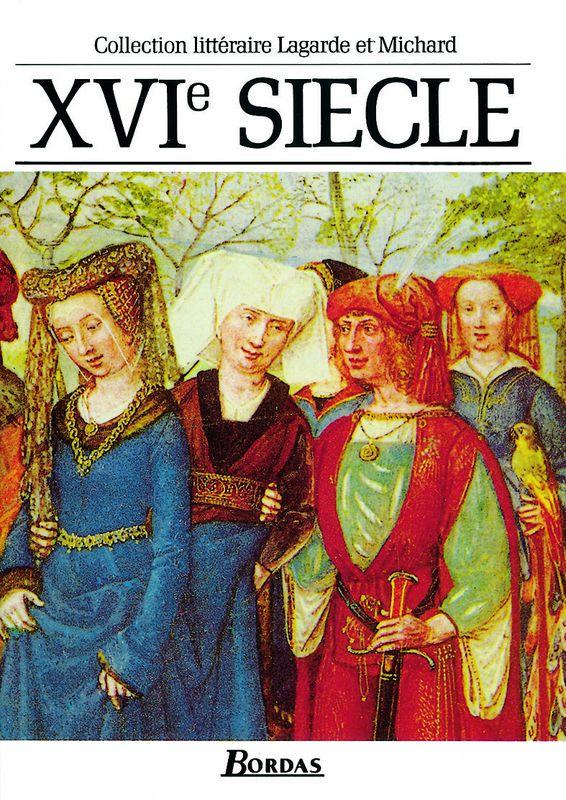 Lagarde et Michard * XVIe siècle | Editions Bordas