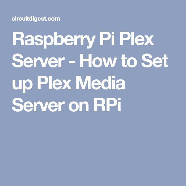 Raspberry Pi Plex Server - How to Set up Plex Media Server on RPi