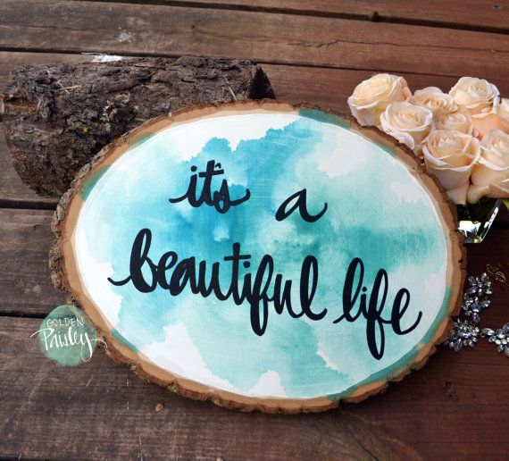 Watercolor Wood Slice Painting It's a Beautiful Life Aqua Turquoise Wall Decor Rustic Art Home Decor Gallery Wall Art Quote Art Lettering
