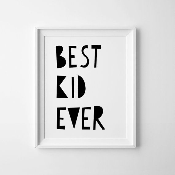 "Illustration ""BEST KID EVER"" printable Black and White Nursery Art, Downloadable Print, Wall Print, Printable Nursery Art, Nursery Quote on Etsy, $5.05"