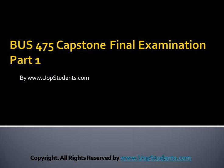 http://uopstudents.com/ BUS 475 CAPSTONE PART 1 The answers will be provided with the proper research and analysis about the subject. In depth knowledge about the subject is required to answer the questions.