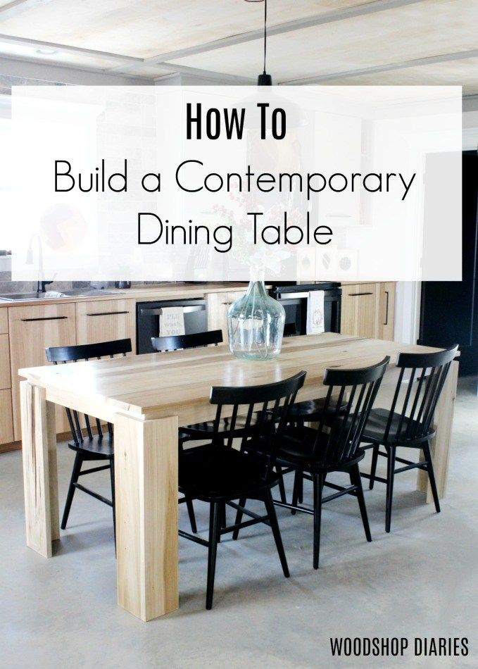 How To Build A Diy Contemporary Dining Table For The Modern Home