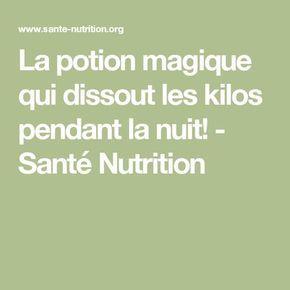 La potion magique qui dissout les kilos pendant la nuit! - Santé Nutrition lire la suite / http://www.sport-nutrition2015.blogspot.com