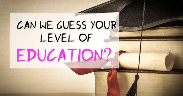 Можем ли мы определить ваш уровень образования?