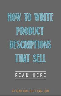 How to Write Product Descriptions That Sell on http://attention-getting.com – Small Business Marketing Tips ..j business ideas #smallbusiness small business ideas wahm ideas