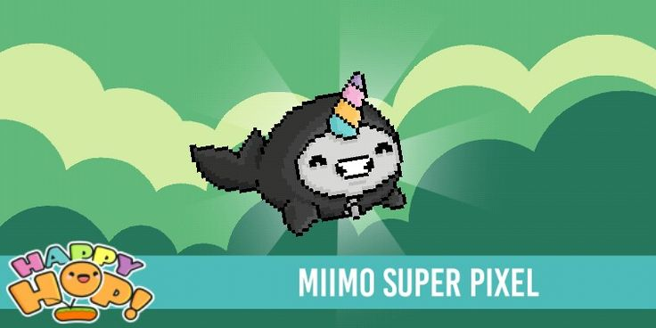 MIIMO SUPER PIXEL Get it in the game happy hop its free