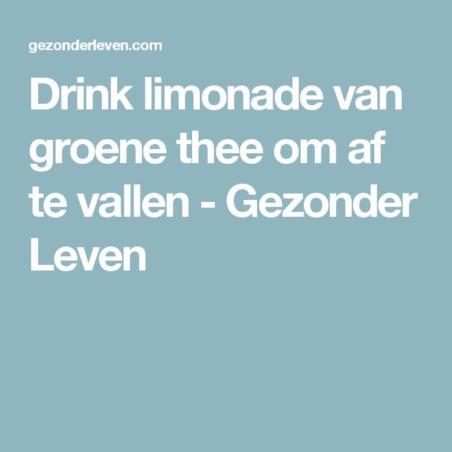 Drink limonade van groene thee om af te vallen - Gezonder Leven