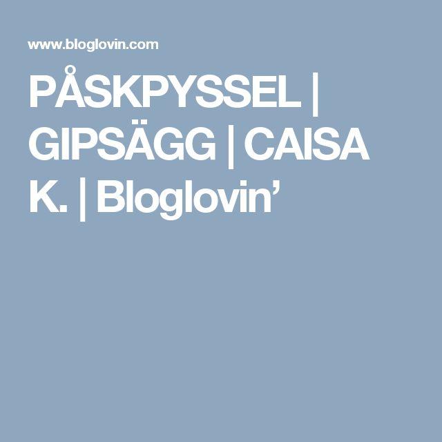 PÅSKPYSSEL | GIPSÄGG | CAISA K. | Bloglovin'