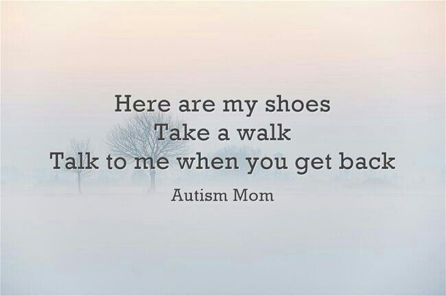 """So true. Being a parent to a child with CP and Aspergers is far different than """"walking for the cause"""" Do Not Judge."""