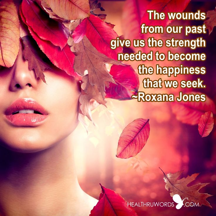 """""""From Wounds to Happiness"""" The wounds from our past give us the strength needed to become the happiness that we seek.  Join the #Free 30-day Empowerment Challenge at http://healthruwords.com/  #healthruwords #inspirational #healing #quote #quotes #quoteoftheday  http://healthruwords.com/inspirational-pictures/healthruwords-pictures/from-wounds-to-happiness/"""