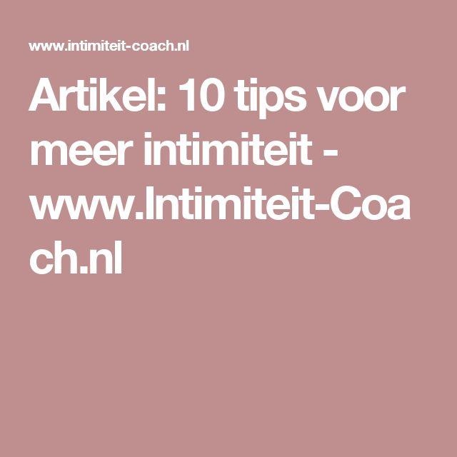 Artikel: 10 tips voor meer intimiteit - www.Intimiteit-Coach.nl