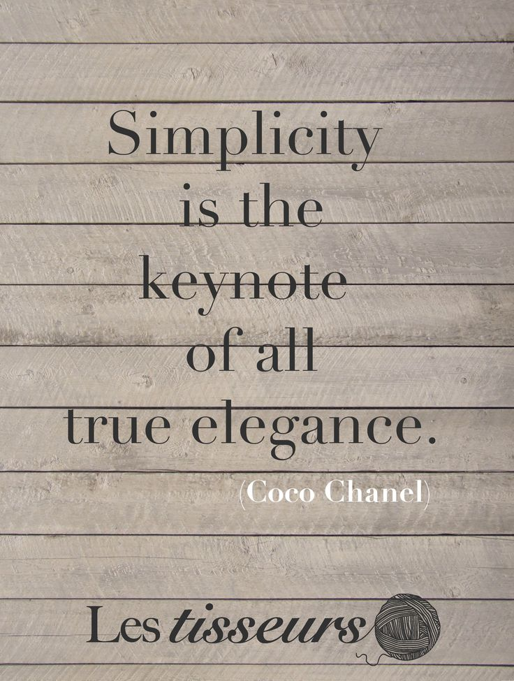 Simplicity is the keynote of all true elegance. Coco Chanel #stylequotes