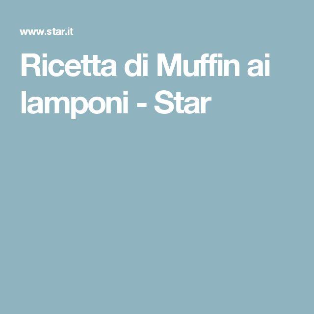 Ricetta di Muffin ai lamponi - Star