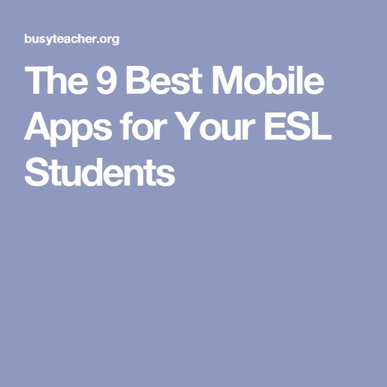 The 9 Best Mobile Apps for Your ESL Students