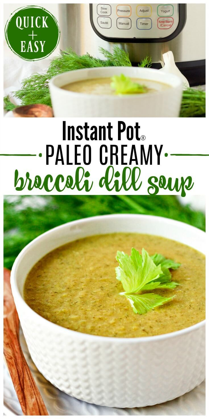 Instant Pot Paleo Creamy Broccoli Dill Soup is nourishing and packed with vegetables. This delicious, comforting soup is deeply flavored with hints of vibrant dill and refreshing celery. | Recipes to Nourish #instantpot #soup #broccolisoup #paleosoup #dairyfree via @recipes2nourish